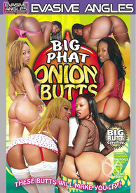 Big Phat Onion Butts 01